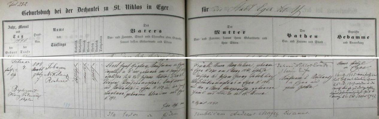 """ZPodle tohoto záznamu chebské křestní matriky ho tady v děkanském kostele sv. Mikuláše pokřtil tři dny poté, co na chebské adrese čp. """"508 Marktplatz 7"""" spatřil světlo světa, kaplan Franz Talmáček jménem Johann Nikolaus Richard Ernst - otec dítěte Josef Gustav Ernst, narozený v Chebu dne 11. srpna 1852 jako syn Johanna Niklase Ernsta a jeho ženy Barbary, byl zdejším obchodníkem, chlapcova matka Anna Magdalena, narozená v Chebu 1. března 1861, byla dcerou Georga Franka a jeho manželky Anny Margarethy, roz. Heinlové ze zcela zaniklé dnes samoty Boden (neměla nikdy české jméno) při rovněž zcela dnes zaniklém poutním kostele sv. Anny (nacisté tu v okolí zřídili už roku 1939 vojenské cvičiště) - pozdější přípis nás zpravuje o tom, že Richard Ernst se v roce 1905 prohlásil za bezkonfesijního, čtyři roky nato se však do katolické církve vrátil"""