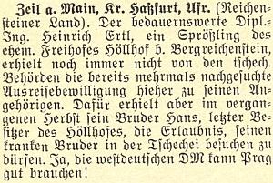 Podle této zprávy z roku 1958 nedostal Ing.Heinrich Ertl povolení vycestovat zČeskoslovenska až dosud, jeho bratr Hans, poslední majitel rodového statku Peklo, však přijet na podzim roku 1957 ze západního Německa směl, poněvadž marky komunistický režim potřeboval