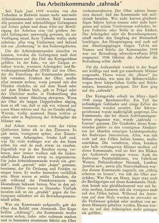 """Jeho zpráva o pracovním komandu """"zahrada"""", které bylo hned v roce 1945 nasazeno k odklízení trosek krajského soudu po spojeneckém bombardování Budějovic na jaře téhož roku a bylo utvořeno z německých vězňů místního internačního lágru, zejména  z těch šumavských, zvaných """"býci"""" pro tělesnou sílu"""