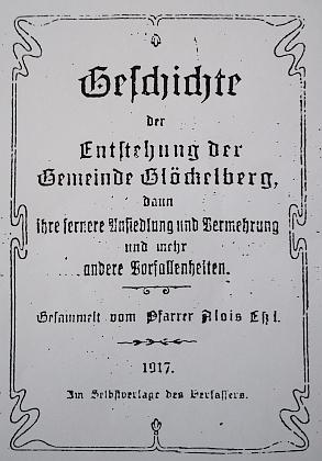 Titulní list jeho historie vzniku obce Glöckelberg, kterou vydal ve čtyřech svazečcích vlastním nákladem válečného roku 1917