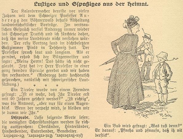 Některé jeho humorné texty staví vysloveně na jazykových odlišnostech šumavské němčiny