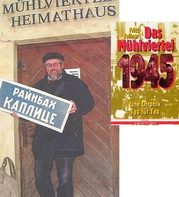 Před zámeckým muzeem ve Freistadtu s ruskou tabulí z konce války určující směr od Rainbachu na Kaplici aobálka jeho knihy (1995) vydané v nakladatelství Franz Steinmaßl v Grünbachu