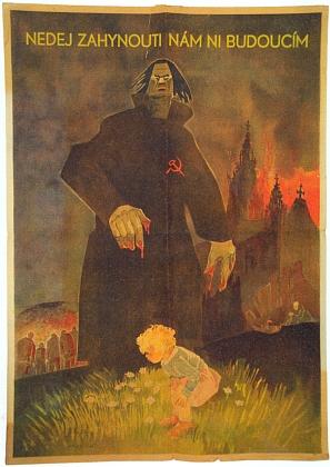 Protektorátní plakát z roku 1942 varuje před bolševickou stvůrou - kdo jiný ji však do střední Evropy přivedl než Adolf Hitler