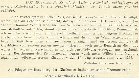 """Už srpnem roku 1557 je datován německy psaný dopis Viléma z Rožmberka o vyhledání místa pro sklářskou huť ve """"svatotomášském lese"""" (""""an sanndt Thomans Waldt"""")"""