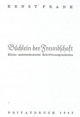 """Titulní list (1943) jedné z jeho prací, označené tu v podtitulu jako """"malé sudetoněmecké literární dějiny"""" a vydané jen jako soukromý tisk"""