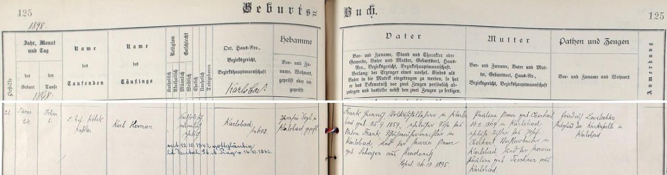 """Tady dosvědčuje záznam karlovarské křestní matriky narození jeho bratra Karla Hermanna dne 24. ledna roku 1898 (pokřtil ho až 1. února ho kaplan Johann Nepomuk Kotek) - kmotrem chlapcovým byl člen karlovarské lázeňské kapely Friedrich Lawitschka (jinde psaný i Lawiczka) a z pozdějšího přípisu se ještě dovídáme, že od 12.října roku 1942 je Karl Hermann Frank, tehdy už státní tajemník v tzv. Protektorátu Čechy a Morava, toliko """"gottgläubig"""", tj. """"věřící v Boha"""", který by tu asi měl být psán s malým písmenem na začátku jako v německém originále"""