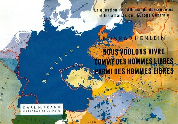 """Obálka (1938) francouzsky psané propagační brožury Konrada Henleina, vydané v nakladatelství Karl Hermann Frank v karlových Varech a v Lipsku s názvem, který by česky zněl """"Chceme žít jako svobodní lidé mezi svobodnými lidmi"""""""