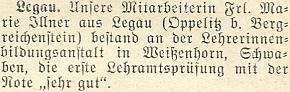 V roce 1953 složila podle této zprávy krajanského měsíčníku ve švábském Weißenhornu svou prvou zkoušku učitelské způsobilosti