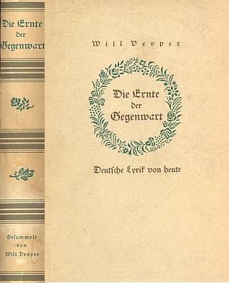 """Obálka třetího už vydání (1943) antologie básnické """"žně přítomnosti"""" z časů nacizmu, kde je vedle třeba Ginzkeye, Carossy, Watzlika, Brittinga, Billingera, Linkeho či Pleyera zastoupen svou lyrikou i on (nakladatelství Langewiesche-Brandt, Ebenhausen)"""