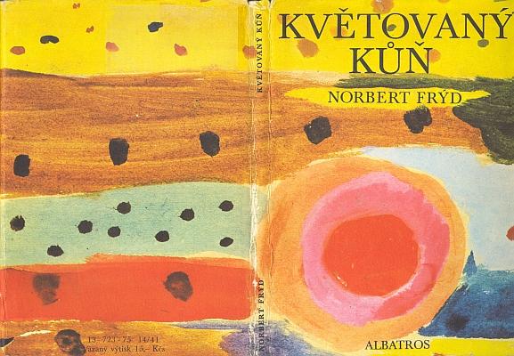 """K poezii se Frýd vrátil za války, kdy napsal pro židovské děti v Terezíně český """"slabikář"""" pod názvem Květovaný kůň     - na obálce (1975) jeho knižního vydání v nakladatelství Albatros byla použita jedna zautentických terezínských dětských kreseb"""