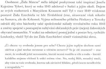 """""""Žid Mates"""", který podle Gabriela zemřel ve 104 letech dne 6.února roku 1856, měl poskytnout Josefu Kajetánu Tylovi inspiraci kpostavě Žida Ezechiela ve hře Tvrdohlavá žena"""
