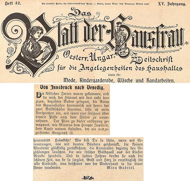 """V  tomto čísle listu pro """"domácí paní"""" vyšla roku 1904 cestopisná skica o výpravě jedné dámy s dětmi do Benátek , podepsaná jménem """"Mina Gabriel"""" (záhlaví nese motto: """"V domově milém, láskou opředeném, buď, věrná ženo, štědrým míru věnem!"""" - mimochodem víme už ze školy, že """"Mína"""" /vl.jm. Frederike Wilhelmine Schmidt/ je Kollárovou Slávy dcerou, ačkoli se mimo své němčiny nikdy nenaučila jiné řeči)"""