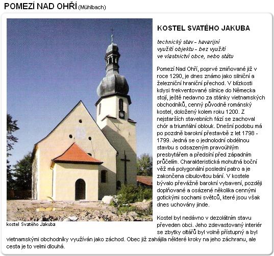 Kostel sv. Jakuba Většího v Pomezí nad Ohří, kde byl jako nemanželské dítě pokřtěn, náleží mezi ohrožené kulturní památky, ...