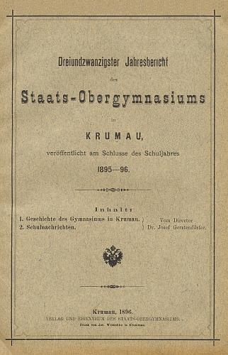 Obálka (1896) výroční zprávy německého gymnázia vKrumlově s jeho dějinami ústavu, který řídil