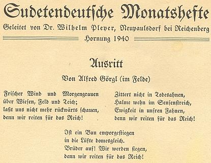 """Tady čteme v záhlaví únorového čísla válečného ročníku časopisu Sudetendeutsche Monatshefte, řízeného Wilhelmem Pleyerem, verše tehdy dvaatřicetiletého Görgla, nadšeně jdoucího """"im Felde"""" do boje """"proŘíši"""""""