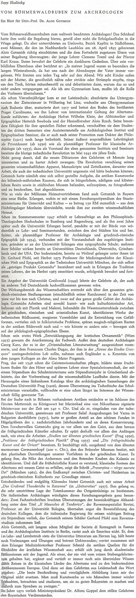 Sepp Skalitzky napsal do Sudetoněmeckého kulturního almanachu ke Gotsmichově poctě i tento působivý  příběh šumavslého chlapce, který sestal slavným archeologem