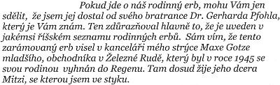 Z dopisu pana Aloise Gotze ze Sušice, v němž mj. vysvětluje, jak k erbu přišel díky svému bratranci Dr. Gerhardu Pfohlovi