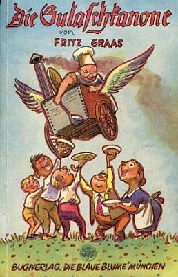 """Obálka 36. vydání (1958, nakladatelství """"Die blaue Blume"""", Mnichov) knihy Die Gulaschkanone (1937) spodtitulem """"Eine lustige Sammlung fröhlicher Heimatschnurren und Schelmereien, dazu manch scharfe Briese lachender Weisheit zum Ergötzen und zu Erbauung aller frohgemute Seelen zu Wasser und zu Lande, hingegen nichts für Miesepeter, Pessimisten und Meckertanten, die in unseren Erdleben nur ein Jammertal sehen, auch nichts für allzu zartbesaitete Backfische beiderlei Geschlechts"""" - na létajícím přívěsu polní kuchyně je s vařečkou v ruce a s kuchařskou čepicí na hlavě zpodoben bezpochyby sám spisovatel"""
