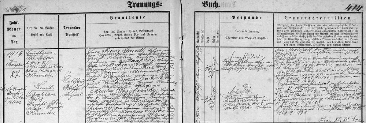 Dne 27. srpna roku 1919 se podle záznamu hornoplánské matriky ve zdejším kostele oženil s Marií Břehovskou, učitelkou místní obecné školy, narozenou v Lišově čp. 270, dcerou Jana Břehovského, měšťana a kováře lišovského, ajeho ženy Kateřiny, roz. Klímové, rovněž z Lišova - dovídáme se ovšem i jména ženichových rodičů, tj. revírníka ve štýrském Paalu v okrese Murau Franze Grantla a jeho ženy a ženichovy matky Karoliny, roz. Paulikové z Kunžvartu (dnes Strážný), jako svatební svědek je pak na prvém místě podepsán ředitel měšťanské školy v Horní Plané FranzFischer