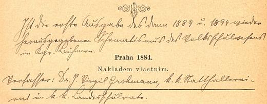 """Titulní list """"prvého vydání"""" statistického popisu školních okresů Čech, vydaného pak i v letech 1889 a 1894, určuje dodatečnou poznámkou za jeho vydavatele nákladem vlastním právě Grohmanna na exempláři z regionálního fondu Jihočeské vědecké knihovny, kam se dostal z učitelské bibliotéky c.k. německého učitelského ústavu v Praze"""