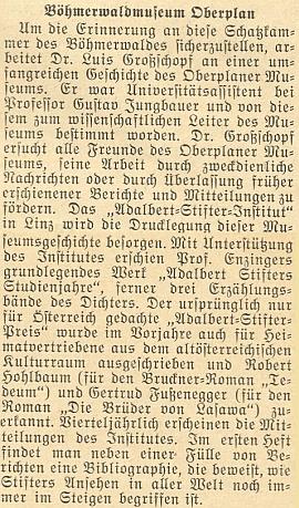 O jeho úmyslu vydat dějiny Šumavského muzea v Horní Plané aopráci lineckého Institutu Adalberta Stiftera psal v roce 1952 krajanský měsíčník včetně informace o prvých nositelích literární ceny, jimiž se stali Robert Hohlbaum a Gertrud Fusseneggerová