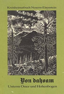 """Tady zachytil na obálce rodácké pamětní knihy, jejímiž editory byli Franz Leitermann a Josef Großkopf a která má mimochodem 1094 stran a nese název """"Von dahoam"""" (1981, Förderverein Kreisheimatbuch Neuern-Eisenstein, Kitzingen), obrysy Malého aVelkého Ostrého"""