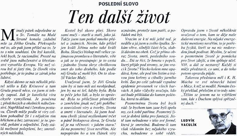 Dvě z Posledních slov Ludvíka Vaculíka na zadní stránce Lidových novin patřily Jiřímu Grušovi