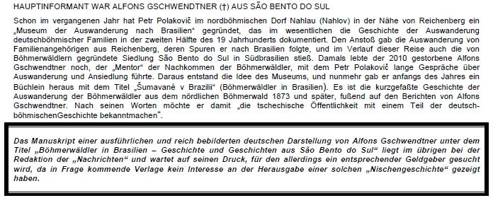 Zpráva v krajanském periodiku o jeho podílu na vzniku publikace o Šumavanech v Brazílii, ze které jsme se dozvěděli i o roce jeho úmrtí (viz i Martin Zipperer)