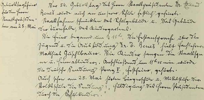 Podle tohoto zápisu chvalšinské školní kroniky pronesl ještě 28. května roku 1938 oslavný proslov k 54. narozeninám prezidenta Edvarda Beneše, pár měsíců před osudnou mnichovskou krizí