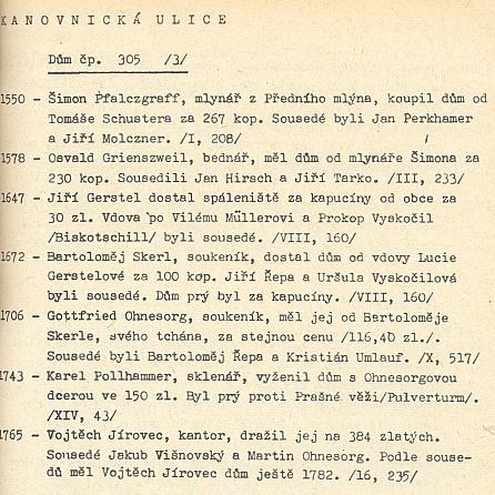 Majitelem domu čp. 305/3/ v Kanovnické ulici byl od roku 1765 jeho otec
