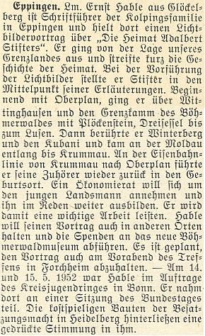 """Zpráva o jeho přednášce o Šumavě jako """"domovině Stifterově"""" v Eppingen roku 1952 a účasti na schůzi spolkového sněmu vBonnu - nákladné stavby americké okupační moci vHeidelbergu (zemřel tu aměl pohřeb generál Patton, pohřbený později vLuxembourgu) v něm zanechaly skličující dojem"""