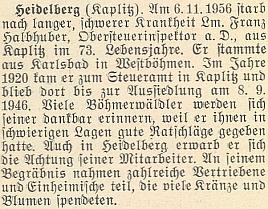 Její otec Franz Halbhuber, původem z Karlových Varů, vletech 1929-1946 berní inspektor vKaplici, zemřel vHeidelbergu dávno před ní