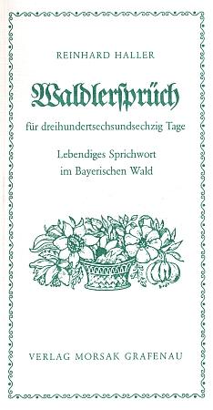 Obálka druhého vydání (2000) jeho sbírky nářečních pořekadel zBavorského lesa, opět v nakladatelství Morsak