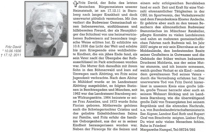 Z jejího nekrologu za synem (viz foto zcela nahoře) nechvalně známého posledního německého starosty budějovického vysvítá, že otec byl po předání klíčů od radnice zastřelen v parku Na Sadech (jiné verze hovoří oDavidově sebevraždě)