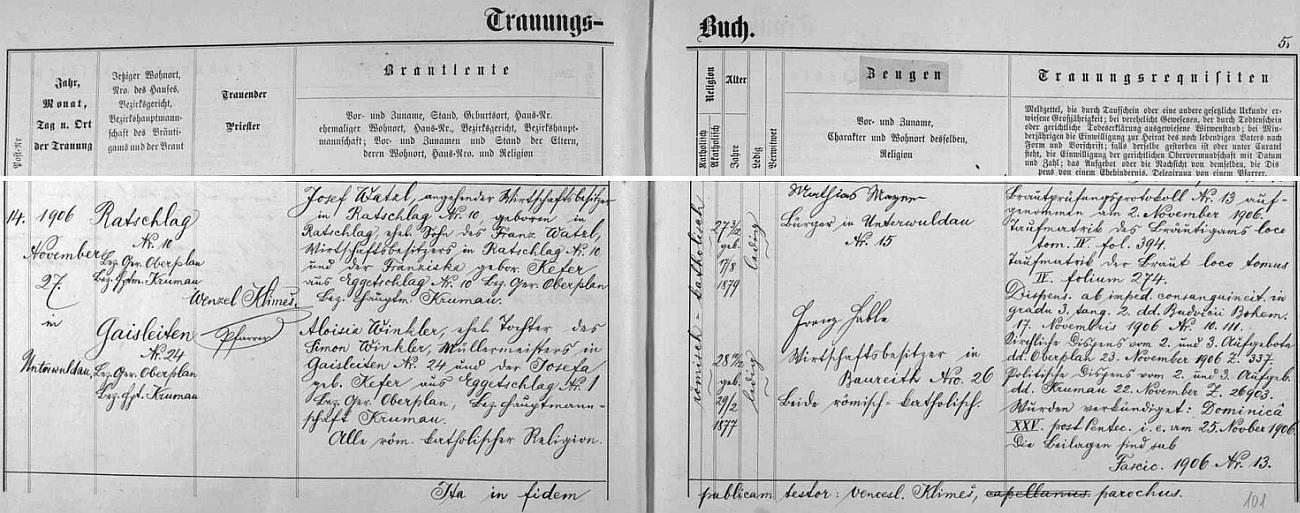 Záznam o svatbě jejích rodičů v oddací matrice farní obce Dolní Vltavice: ženich Josef Watzl se narodil majiteli hospodářství v Radslavi čp. 10 Franzi Watzlovi a jeho ženě Franzisce, roz. Keferové z Bližné čp. 10, nevěsta Aloisia byla dcerou mlynářského mistra Simona Winklera a jeho ženy Josefy, roz. Keferové z Bližné čp. 1, jimž se narodila dne 29.února roku 1877
