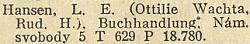 Záznam firmy v Adresáři republiky Československé zroku 1931 uvádí už jméno Rudolfa Hansena až za jménem Ottilie Wachta