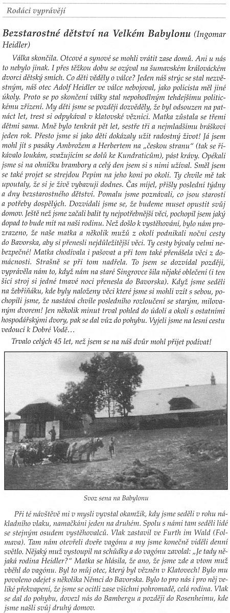 Další z jeho vzpomínek, jak ji přetiskla paní Marie Malá ve své knize  Šumava : vyprávění z Hoidlí