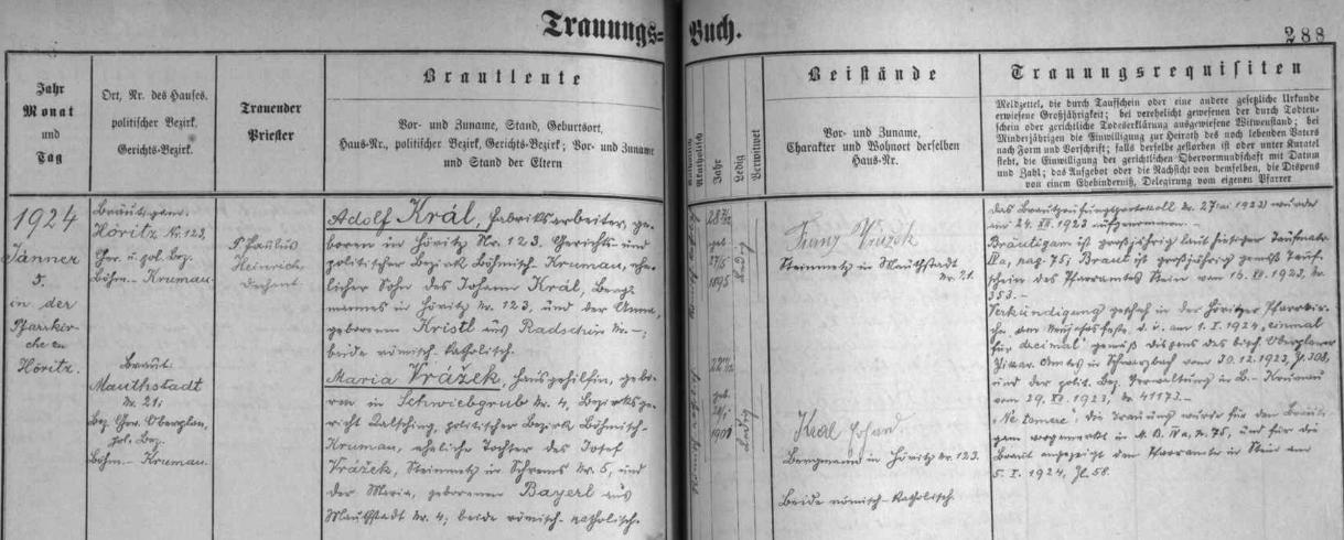 Záznam hořické oddací matriky (psal ho oddávající kněz P. Paulus Heinrich, zastoupený i samostatně na webových stranách Kohoutího kříže) o zdejší svatbě Adolfa Krále (příjmení psáno dlouze), osmadvacetiletého továrního dělníka z Hořic na Šumavě čp. 123, s dvaadvacetiletou pomocnicí v domácnosti Marií Vrážkovou z Mýta čp. 21, narozenou 28.ledna roku 1901 ve dnes zaniklé vsi Svíba /Schwiebgrub) kameníkovi Josefu Vrážkovi, bytem v rakouském městě Schrems (česky se mu říkalo Skřemelice) čp. 5, a Marii, roz. Bayerlové z Mýta čp. 4 - svatebními svědky byli Franz Vrážek, kameník v Mýtě čp. 21, a Erhard Kral (příjmení zde psáno krátce), horník z Hořic na Šumavě čp. 23