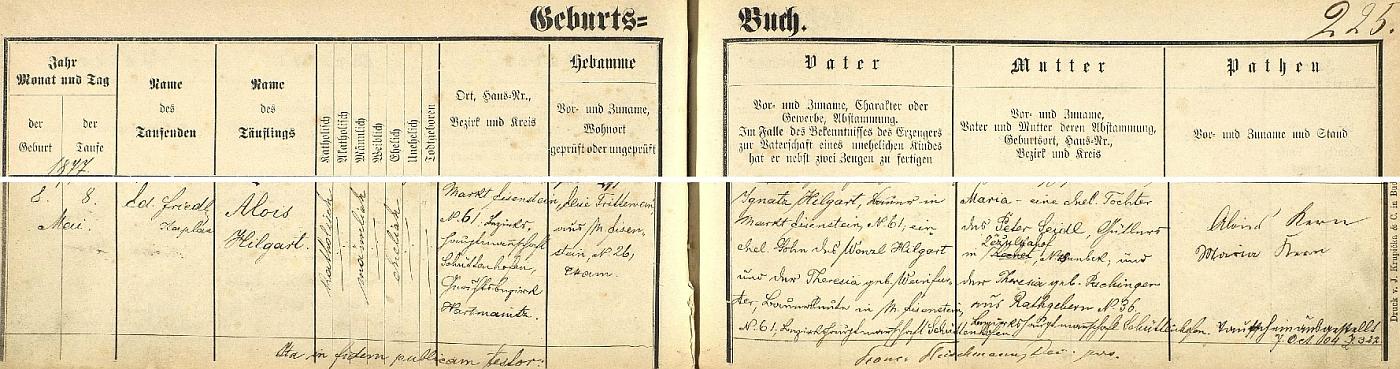 """Podle záznamu železnorudské křestní matriky (coby """"tabula rasa"""" tištěné mimochodem českobudějovickou firmou J. Krupička) narodil se 8. května roku 1877 ve stavení čp. 61, zvaném """"Hausbauernhof, a byl ještě téhož dne kaplanem Eduardem Friedlem v kostele Panny Marie Pomocné z hvězdy i pokřtěn - novorozencův otec Ignatz Hilgart, hospodář na rodném domě chlapcově, byl manželským synem selských rodičů z téže usedlosti Wenzla Hilgarta a jeho ženy Theresie, roz. Weinfurterové, matka dítěte Maria byla dcerou statkáře na selském dvorci Žežulkahof (takto zde psaném) Petera Seidla a jeho choti Theresie, roz. Puchingerové z Radkova (Rathgebern) čp. 36"""