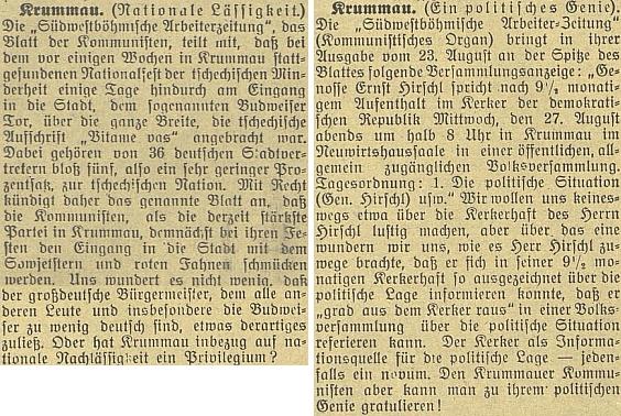"""Dvě """"komentované"""" zprávy německy psaného komunistického listu """"Südwestböhmische Arbeiterzeitung"""" hovoří jednak o tom, že už ve dvacátých letech 20. století vítal Český Krumlov při slavnostech strany návštěvníky """"sovětskou hvězdou"""" a rudými vlajkami, jednak o Hirschlově projevu 23. srpna 1924 po návratu """"z vězení demokratické republiky"""" - nakonec českobudějovický německý list blahopřeje """"krumlovským komunistům k jejich politickému géniovi"""""""