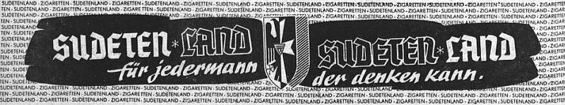 """Sudetenland byla značka cigaret - zde na inzerátu v Sudetendeutsche Zeitung se sudetoněmeckým znakem a slovním doprovodem: """"pro každého, kdo dokáže přemýšlet"""" - snad stojí za to dodat, že nejoblíbenější českou cigaretou byla v těch letech """"Partyzánka"""""""