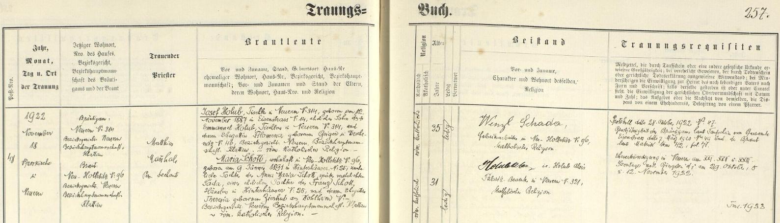 Záznam nýrské oddací matriky o zdejší svatbě jeho rodičů dne 18. listopadu roku 1922 - pětatřicetiletý ženich Josef Holub (*12. listopadu 1887 v Hojsově Stráži /Eisenstrass/), truhlář v Nýrsku čp. 314, byl synem truhláře na téže adrese Emmanuela Holuba a Filomeny, roz. Geigerové z Dešenic čp. 46, jednatřicetiletá nevěsta Maria (*9. ledna 1891 v Zadních Chalupách /Hinterhäuser/ čp. 25) byla nemanželskou dcerou Anny Marie Schottové, později provdané Šadové (Wenzl Schada z Hodousic /Neu Holletitz/ je podepsán jako jeden ze svědků), manželské dcery Franze Schotta, domkáře ze Zadních Chalup čp. 25 a Theresie, roz. Zierhutové z Uhliště (Kohlheim)