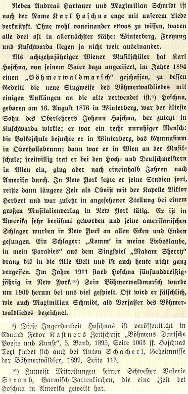 Zajímavé informace o něm zařadil Rudolf Kubitschek i na základě vzpomínek Hoschnovy sestry Valerie do své brožury oHartauerově šumavské hymně