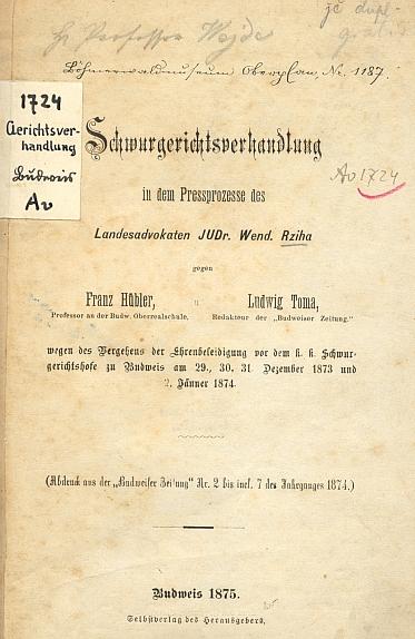 Titulní list (1875) otisku jeho zprávy o tiskovém procesu JUDr. Rzihy v Českých Budějovicích z přelomu roku 1873 a 1874, uchovávané kdysi ve fondu Šumavského muzea v Horní Plané
