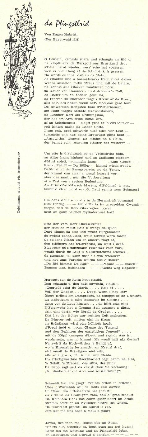 """Jeho dlouhá nářeční báseň o """"svatodušní jízdě"""", otištěná v časopise der Bayerwald v roce 1931 a znovu pak     i v roce 1970 ve zvláštním čísle této selské tradici Šumavy a Bavorského lesa věnovaném"""