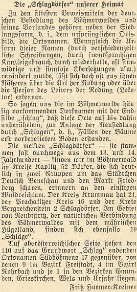 Jeho text o osadách s koncovkou -schlag, kterých napočítal v bývalém okrese Kaplice 52, v okrese Krumlov 21, v okrese Prachatice 16 a v okrese Kašperské Hory 2, tj. dohromady 91, v celých jižních Čechách včetně Novobystřicka 110, proti nimž leží vHorním Rakousku 17, z toho v okrese Freistadt 9, vokrese Rohrbach 4 a po jedné vokresech Gmunden, Grieskirchen a Urfahr