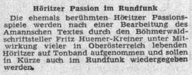V lednu 1954 se na stránkách ústředního listu vyhnaných krajanů objevila zpráva o tom, že jeho zpracování Ammannova textu hořických pašijových her bude uvedeno rozhlasem
