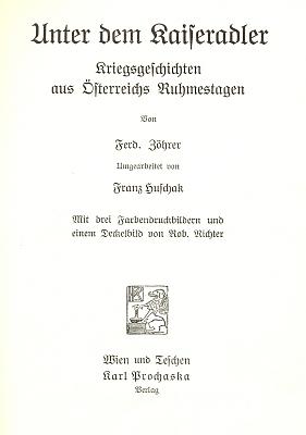 """Obálka a titulní list (1912) jeho převyprávění """"válečných příběhů ze dnů rakouské slávy"""", jak vyšlo ve vídeňském nakladatelství Karl Prochaska"""