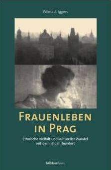 Obálka (2000, Böhlau Wien) její knihy o životě žen vmnohonárodní Praze od 18. století