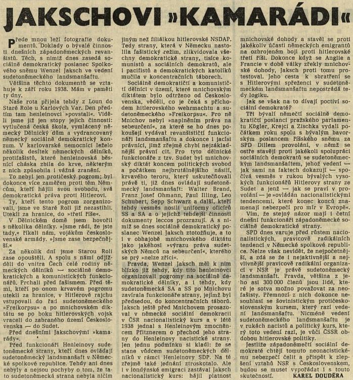 Na stránkách Rudého práva se ocitl i v pamfletu proti Wenzlovi Jakschovi, který jako sociální demokrat ležel komunistům v žaludku více nežli nacisté